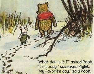 Like Pooh, I plan to make the best of it!